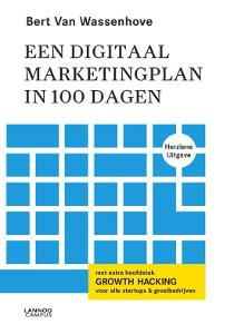 Marketingboeken Een digitaal marketingplan in 100 dagen Bert van Wassenhove