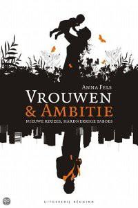 Vrouwen en ambitie van Anna Fels vrouwelijk ondernemerschap, orientatie