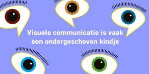 Maxime Driel Visuele communicatie is vaak een ondergeschoven kindje