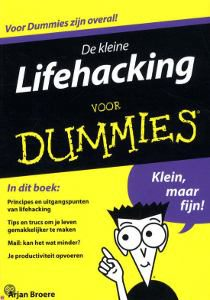 De kleine lifehacking voor dummies, timemamagnement, lifehacking, productiviteit