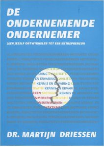 Martijn Driessen De ondernemende onderndemer, startende ondernemer, ondernemerskwaliteiten en -vaardigheden