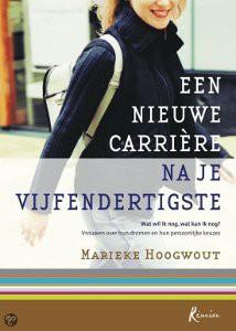 Een nieuwe carriere na je 35ste Marieke Hoogwout, Informatie ondernemen ja/nee, (vrouwelijk) ondernemerschap