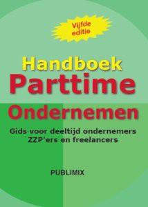 Boeken over (vrouwelijk)ondernemerschap, handboek PArttime ondernemen van Peter Bosman, parttime ondernemen, time-manageent, work-life-balans