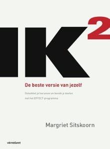 Ik2 de beste versie van jezelf van Margriet Sitshoorn, persoonlijke groei, persoonlijke ontwikkeling, nieuwe vaardigheden en eigenschappen
