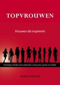 Vrouwen en ondernmerschap, topvrouwen van Audrey Soekhradj, inspiratie