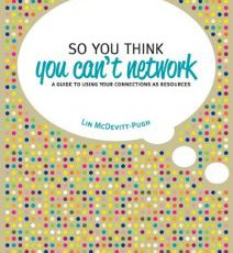So You Think You Can't Network Lin McDevitt-Pugh, connecties, verbindingen tussen mensen, acquisitie, netwerken, marketing