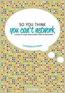 So You Think You Can't Network Lin McDevitt-Pugh, connecties, verbindingen tussen mensen, acquisitie, netwerken, marketing