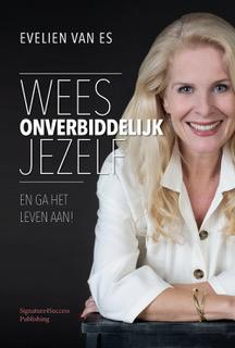 Evelien van Es, Wees onverbiddelijk jezelf, ondernemen vanuit je essentie
